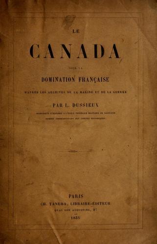 Le Canada sous la domination française d'après les archives de la marine et de la guerre