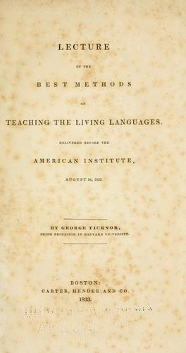 Lecture on the best methods of teaching the living languages.
