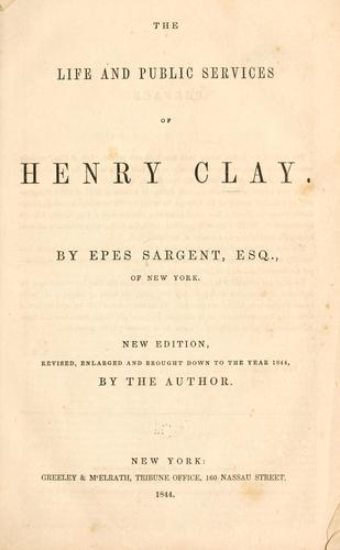 The life and public services of Henry Clay.