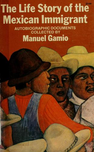 Download The life story of the Mexican immigrant