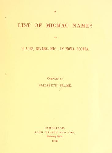 A list of Micmac names of places, rivers, etc., in Nova Scotia