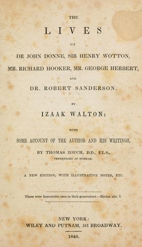 Download The lives of Dr. John Donne, Sir Henry Wotton, Mr. Richard Hooker, Mr. George Herbert and Dr. Robert Sanderson.