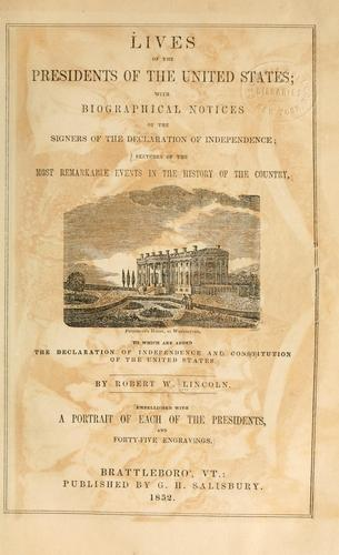 Lives of the presidents of the United States by Robert W. Lincoln