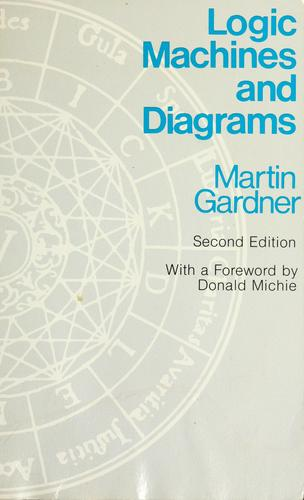 Logic machines and diagrams Martin Gardner