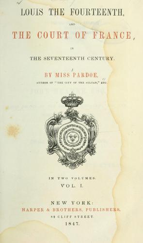 Louis the Fourteenth, and the court of France in the seventeenth century