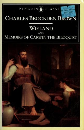 Wieland; and Memoirs of Carwin the biloquist