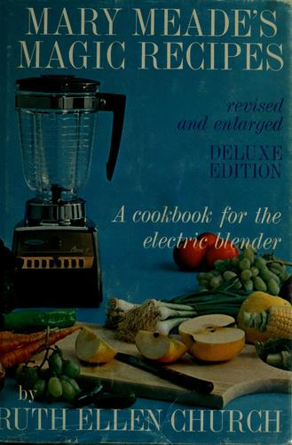 Mary Meade's magic recipes for the electric blender