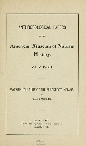 Download Material culture of the Blackfoot Indians.