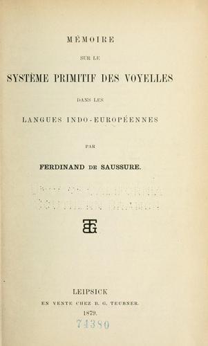Download Mémoire sur le système primitif des voyelles dans les langues indo-européennes