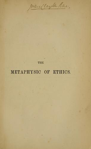 The metaphysic of ethics.