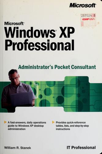 Microsoft Windows XP professional administrator's pocket consultant by William R. Stanek