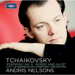 """Symphony No. 6 in B Minor, """"Pathétique"""" by Пётр Ильич Чайковский ;   Andris Nelsons  &   City of Birmingham Symphony Orchestra"""