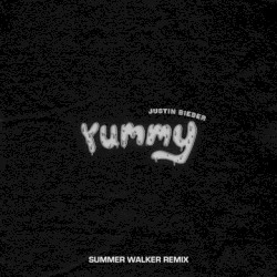 Yummy (Summer Walker remix) by Justin Bieber  &   Summer Walker