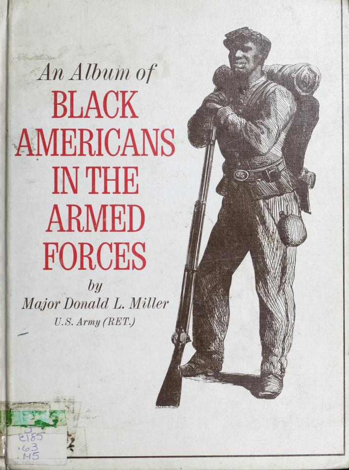 An album of Black Americans in the Armed Forces by Miller, Donald L.
