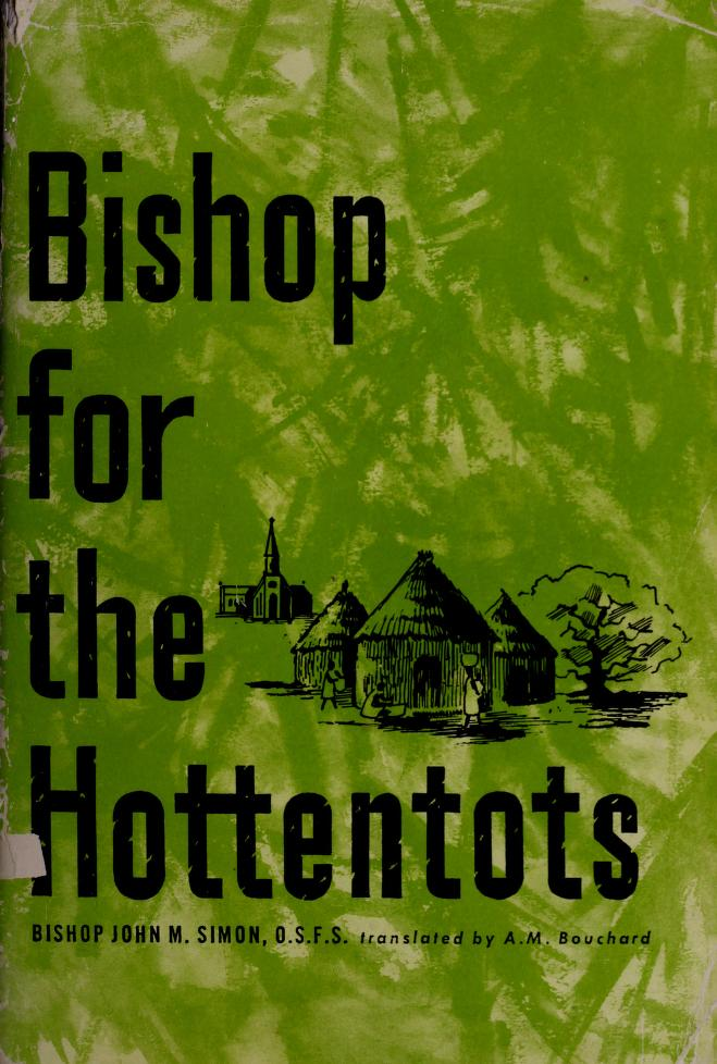Bishop for the Hottentots by Simon, Jean Marie Bp.