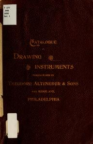 A catalogue and price-list of drawing instruments by Alteneder, Theodore & sons, Philadelphia. [from old catalog]