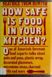 Cover of: How safe is food in your kitchen? | Beatrice Trum Hunter, Beatrice Trum Hunter