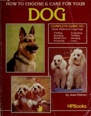 Cover of: How to choose & care for your dog | Joan Palmer