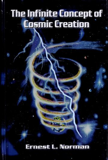 Cover of: Infinite Concept of Cosmic Creation by Ernest L. Norman