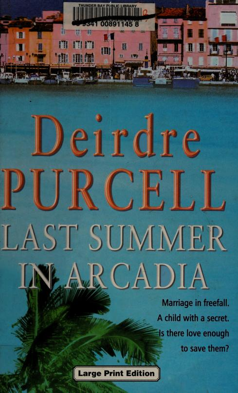 Last Summer in Arcadia by Deirdre Purcell