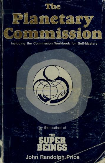 The Planetary Commission (Including the Commission Workbook for Self-Mastery) by John R. Price