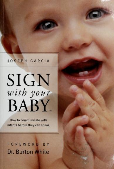 Sign with your baby by W. Joseph Garcia