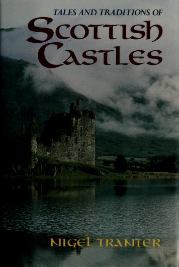 Tales and traditions of Scottish castles by Nigel G. Tranter
