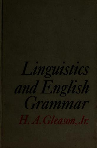 Linguistics and English grammar by Gleason, Henry A.