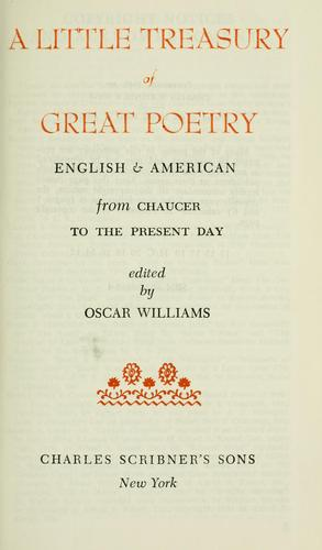 A little treasury of great poetry, English & American, from Chaucer to the present day by Oscar Williams