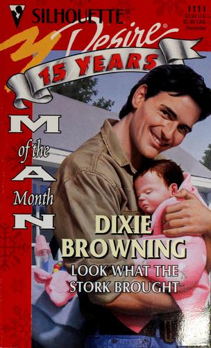 LOOK WHAT THE STORK BROUGHT by Dixie Browning
