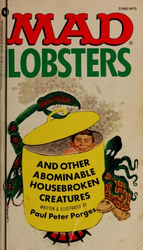 Mad lobsters and other abominable housebroken creatures by Paul Peter Porges
