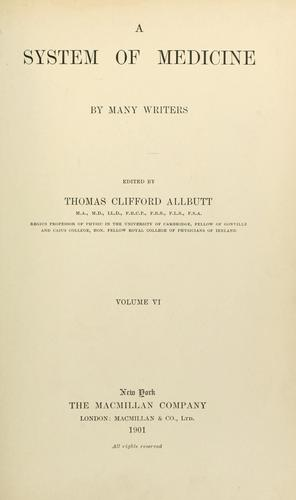 A system of medicine, by many writers by T. Clifford Allbutt