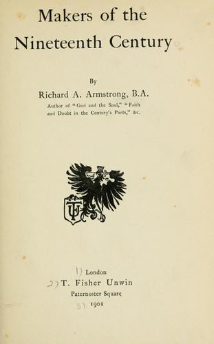 Makers of the nineteenth century by Richard Acland Armstrong