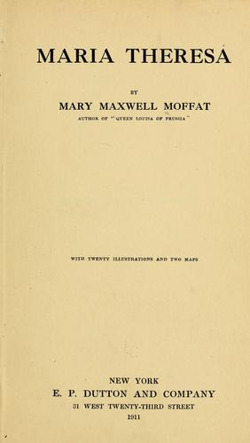 Maria Theresa by Mary Maxwell Moffat