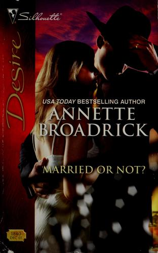 Married or not? by Annette Broadrick