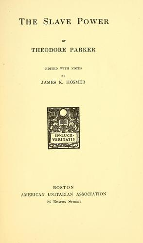The slave power by Parker, Theodore