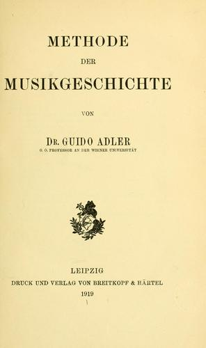 Methode der musikgeschichte by Guido Adler