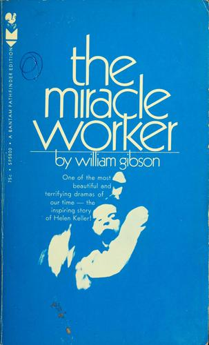 The miracle worker by Gibson, William
